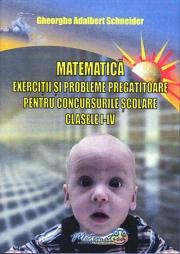 Matematica - exercitii si probleme pregatitoare pentru concursurile scolare clasele I - IV