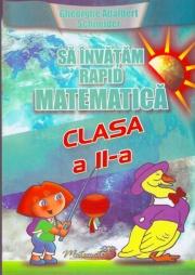 Sa invatam rapid matematica (Clasa a II-a)