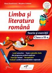 Limba si literatura romana - Clasa a III-a. Teorie si exercitii