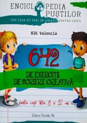 642 de exercitii de scriere creativa - Seria Enciclopedia pustilor