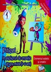 Piticot in atelierul de creatie 3-4 ani - Domeniul estetic si creativ
