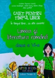 """Limba si literatura romana - Caiet pentru timp liber. """"In timpul liber... cu alte cuvinte"""" clasa a VI-a"""