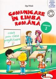 Comunicare in limba romana, semestrul al II-lea. Caiet pentru clasa pregatitoare (Olga Paraiala)