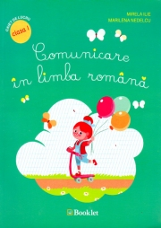 Comunicare in limba romana caiet cls I
