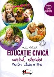 Educatie civica - caietul elevului pentru clasa a -III-a