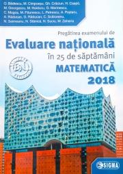 Evaluare Nationala Matematica 2018. Pregatirea examenului de Evaluare Nationala in 25 de saptamani 45 de teste