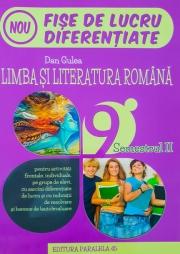 Fise de lucru diferentiate. Limba si literatura romana (initiere, consolidare, aprofundare) pentru clasa a IX-a, semestrul 2