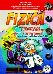 FIZICA - Sinteze de teorie, Exercitii si probleme, Clasele VI-VIII.