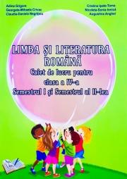 Limba si literatura romana. Caiet de lucru pentru clasa a IV-a, semestrul I, II