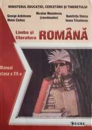 Limba si literatura romana. Manual (cl. a XII-a)