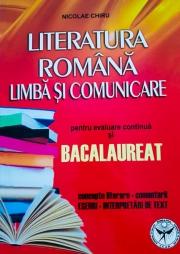 Literatura romana, Limba si comunicare pentru evaluare continua si Bacalaureat. Concepte literare, comentarii, eseuri, interpretari de text