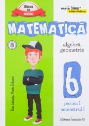 Mate 2000 Consolidare - Matematica. Algebra, Geometrie. Clasa a VI-a. Partea I, semestrul I (Editia a V-a, revizuita - Anul scolar 2016-2017)
