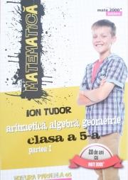 Matematica 2000 Initiere 2016-2017, aritmetica, algebra, geometrie clasa a V-a, partea I
