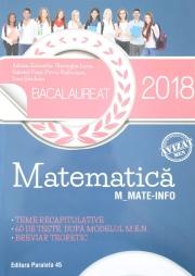 BACALAUREAT 2018. Matematica M_MATE-INFO. Teme recapitulative. 60 de teste, dupa modelul M.E.N. Breviar teoretic