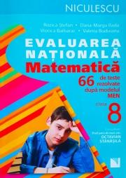 Matematica. Evaluarea nationala. 66 de teste rezolvate dupa modelul MEN 2015/2016