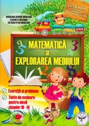 Matematica si explorarea mediului pentru elevii claselor III-IV - Exercitii si probleme, teste de evaluare
