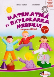 Matematica si explorarea mediului. Caiet pentru clasa I, semestrul 1
