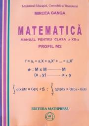 Matematica - Manual clasa XII - Profil M2 de Mircea Ganga