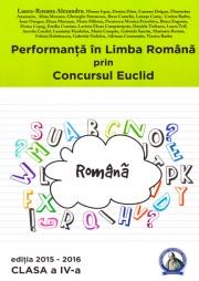 Performanta in Limba Romana prin Concursul Euclid. Caiet pentru clasa a IV-a