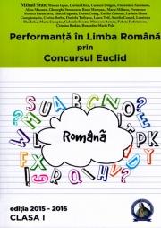 Performanta in Limba Romana prin Concursul Euclid. Caiet pentru clasa a I-a
