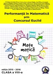 Performanta in Matematica prin Concursul Euclid.Caiet pentru clasa a VIII-a