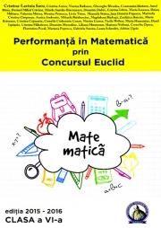 Performanta in matematica prin Concursul Euclid. Caiet pentru clasa a VI-a