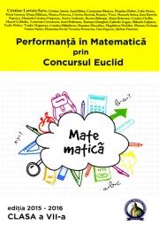 Performanta in Matematica prin Concursul Euclid. Caiet pentru clasa a VII-a