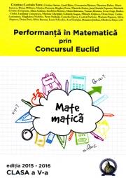 Performanta in Matematica prin Concursul Euclid. Caiet pentru clasa a v-a