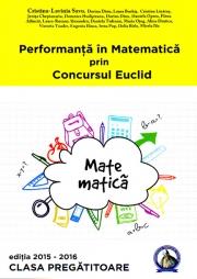 Performanta in Matematica prin Concursul Euclid. Caiet pentru clasa pregatitoare