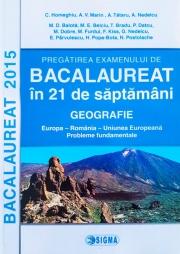 Pregatire la Geografie in 21 de saptamani. Bacalaureat 2015