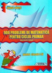 900 probleme de matematica pentru ciclul primar (clasele I-IV)