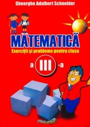 Matematica - exercitii si probleme pentru clasa a III-a