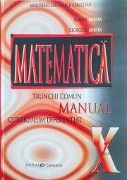 Matematica manual pentru clasa a X-a, trunchi comun + curriculum diferentiat