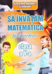Sa invatam matematica fara profesor, clasa a V-a