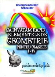 Sa invatam rapid elementele de geometrie pentru clasele I-IV ( Probleme de tip grila )
