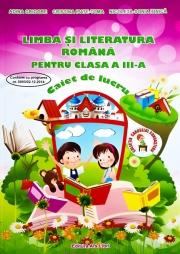 Limba si literatura romana - clasa a III-a. Caiet de lucru (Nicoleta-Sonia Ionica)