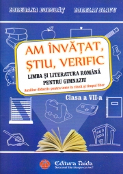 Am invatat, stiu, verific. Limba si literatura romana pentru gimnaziu (clasa a VII-a)