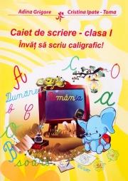 Invat sa scriu caligrafic! Caiet de scriere - clasa I