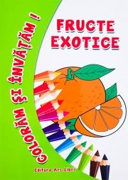 Coloram si invatam ! Fructe exotice