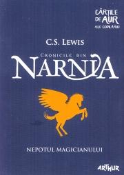 Cronicile din Narnia - Nepotul magicianului, Vol. I - C. S. Lewis (Colectia: Cartile de aur ale copilariei)