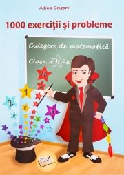 Culegere de matematica pentru clasa a II-a - 1000 de exercitii si probleme