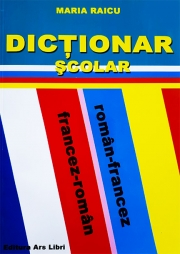 Dictionar Scolar Roman-Francez / Francez-Roman