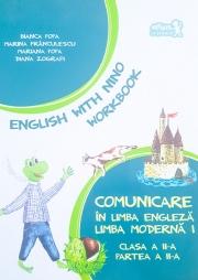 Comunicare in limba engleza. Limba moderna 1. English with Nino -Caietul elevului clasa a II-a, partea a II-a