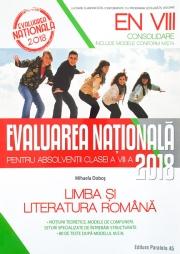 Limba si literatura romana. Evaluarea nationala 2018 – Consolidare. 80 de teste dupa modelul M.E.N. clasa a VIII-a