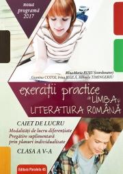Exercitii practice de limba si literatura romana pentru clasa a V-a ( caiet de lucru cu modalitati de lucru diferentiate )