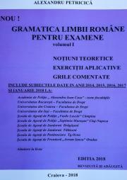 Gramatica Limbii Romane pentru Examene, Volumul I. Notiuni, exercitii, grile. Include si subiectele din Ianuarie 2018