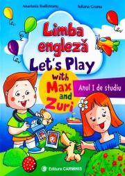 LIMBA ENGLEZA. Let's Play with Max and Zuri - Anul I de studiu