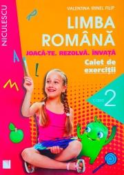 Limba romana - Caiet de exerciţii pentru clasa a II-a. Joaca-te. Rezolva. Invata.