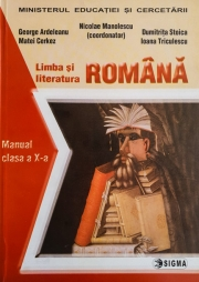 Manual Limba si Literatura Romana pentru clasa a X-a ( Nicolae Manolescu )