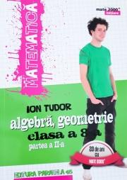 Matematica 2000 Initiere 2016-2017, algebra, geometrie clasa a VIII-a, partea a II-a
